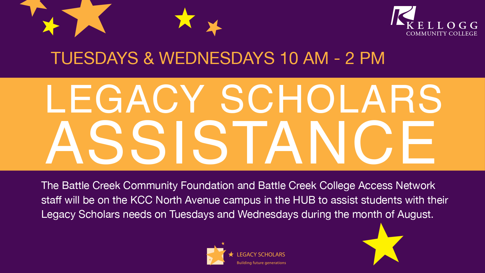 A text slide with information about upcoming Legacy Scholars Assistance days, to be held on campus in Battle Creek from 10 a.m. to 2 p.m. every Tuesday and Wednesday in August 2017.