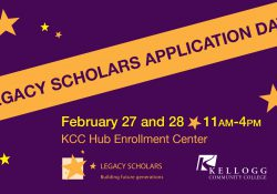 A text slide promoting KCC's Legacy Scholars Application Days, scheduled for 11 a.m. to 4 p.m. Feb. 27-28 on KCC's North Ave. campus in Battle Creek.