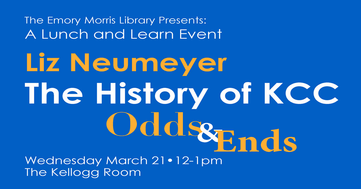 """A text slide promoting an """"Odds & Ends: The History of KCC"""" presentation scheduled for noon March 21, 2018, in the Kellogg Room."""