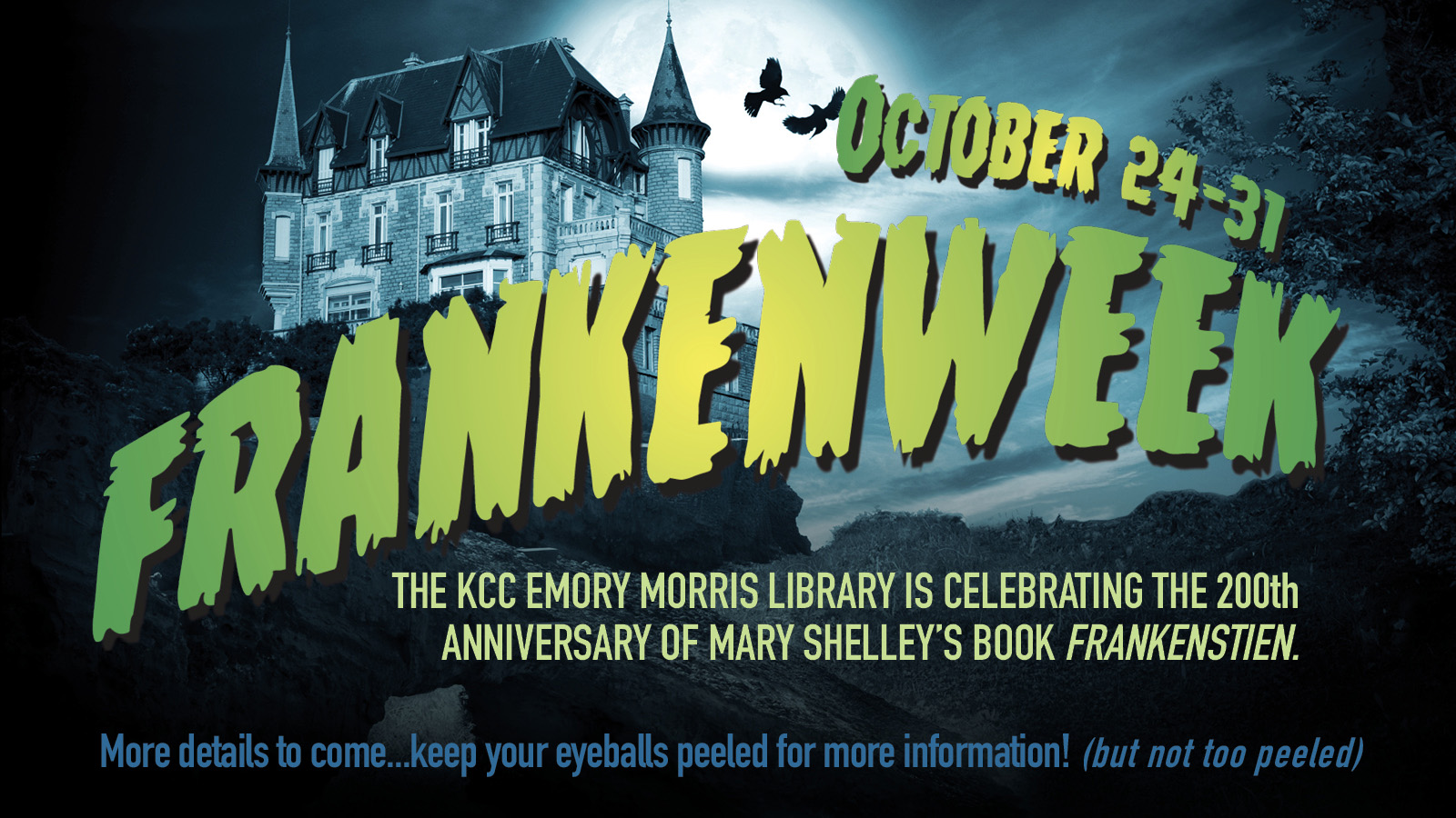 "A haunted house and text promoting KCC's ""Frankenweek"" celebrating the 200th anniversary of Mary Shelley's ""Frankenstein."""