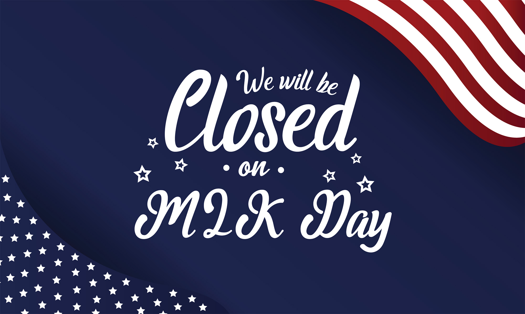 "A patriotic text image featuring an American flag and the words ""We will be closed on MLK Day."""