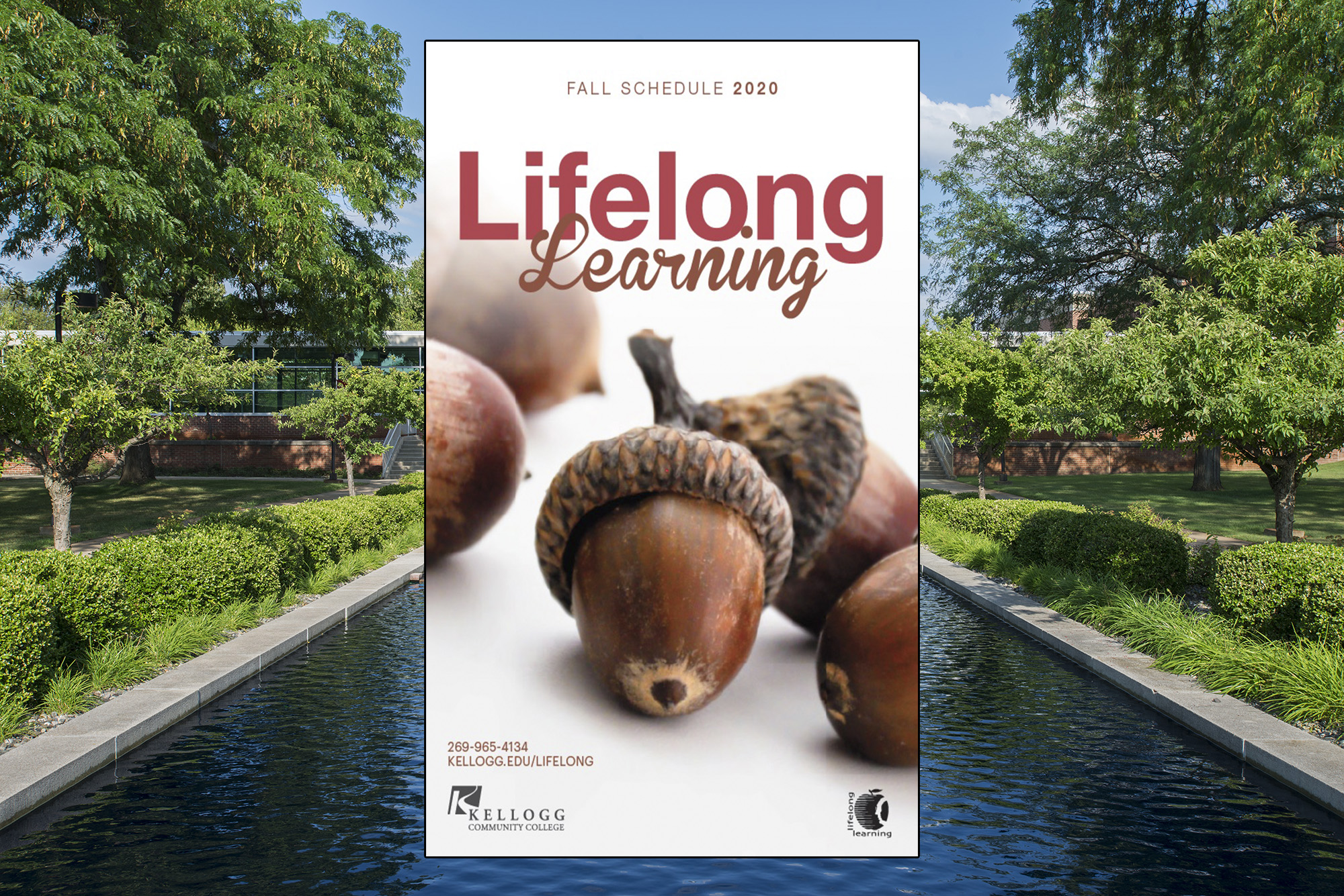 The cover of KCC's Fall 2020 Lifelong Learning print schedule, which has acorns on it, superimposed over a photo of the reflecting pools on the North Avenue campus in Battle Creek.