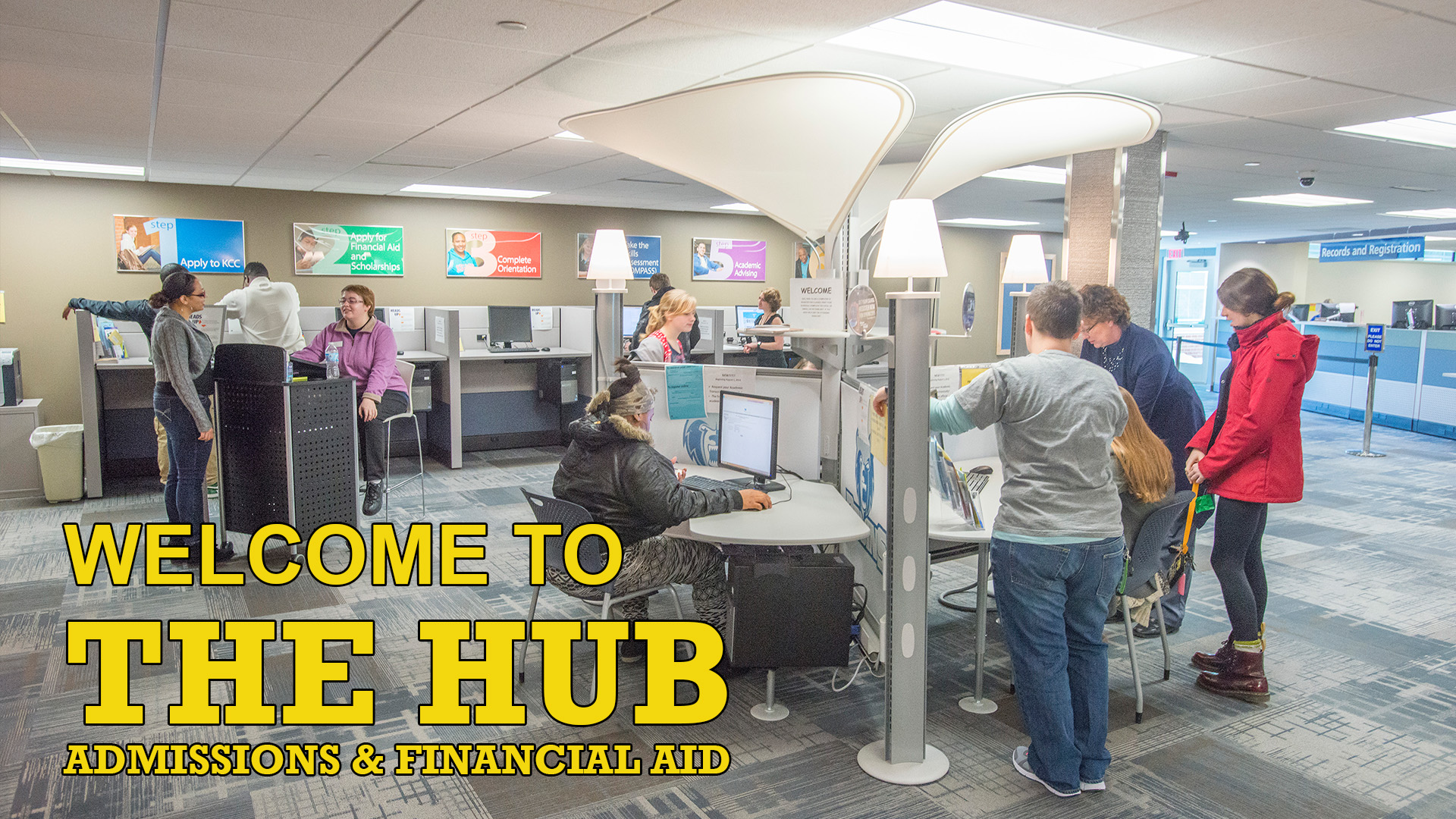 """An image of the KCC Hub with text on it that reads """"Welcome to the Hub Admissions and Financial Aid"""""""