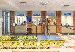 """A photo of the registration desk area with text that reads """"Getting started after you apply. Testing, advising and registration."""""""