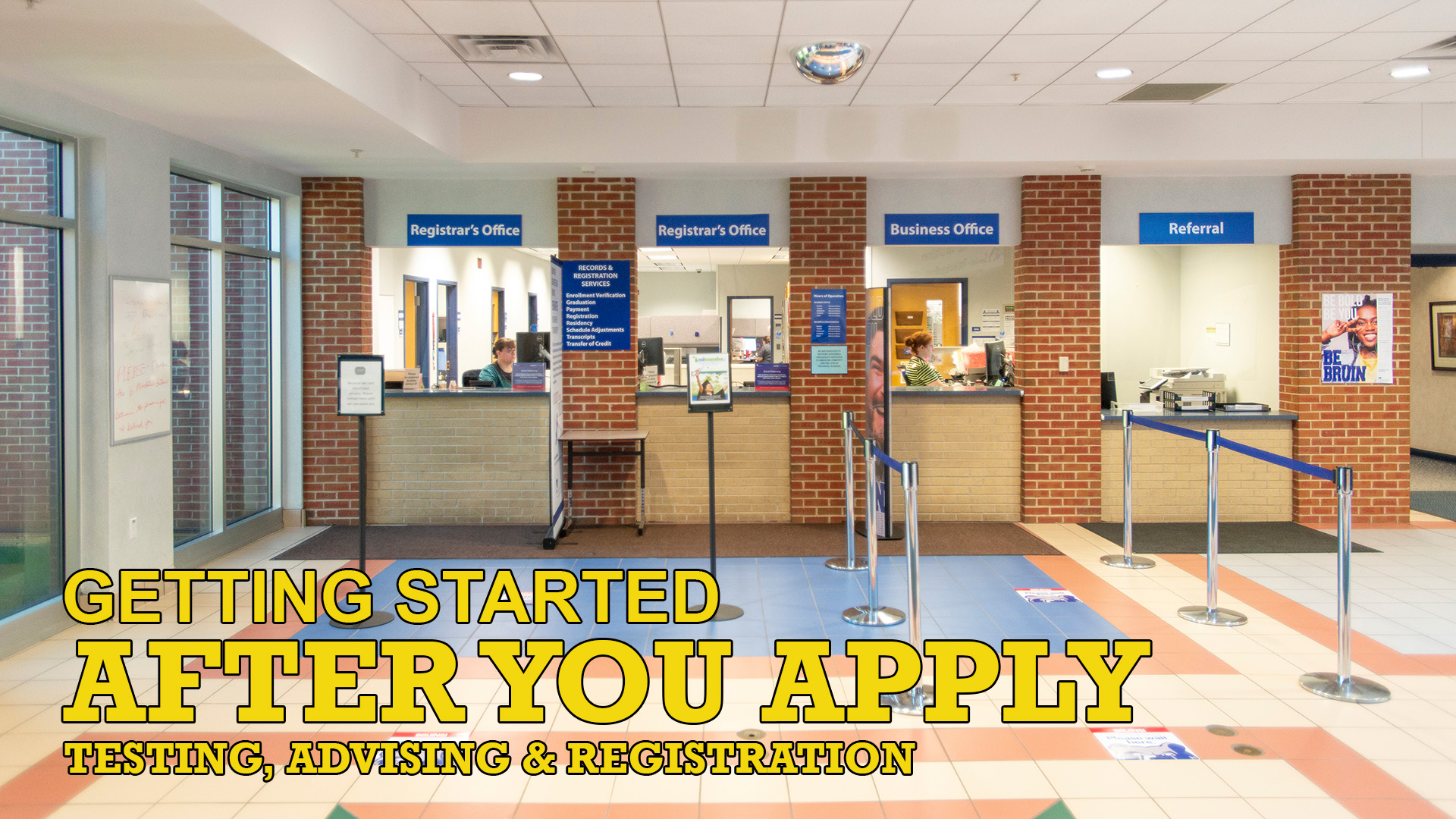 "A photo of the registration desk area with text that reads ""Getting started after you apply. Testing, advising and registration."""
