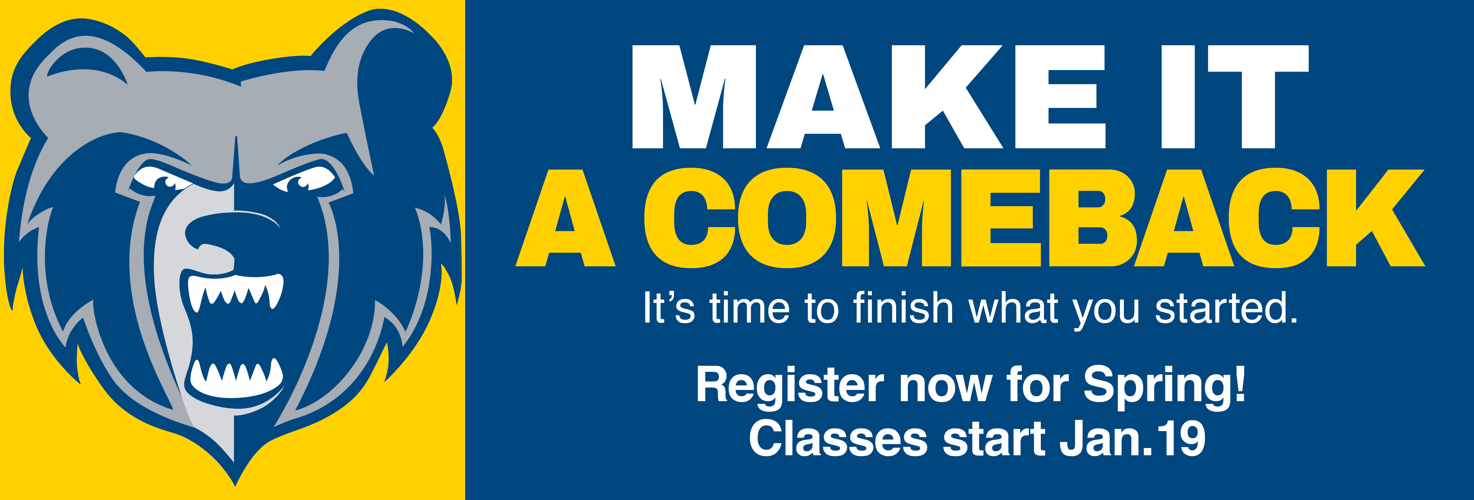 """A text slide with the KCC logo and text that reads """"Make it a comeback. It's time to finish what you started. Registration for spring classes starts Jan. 19."""""""