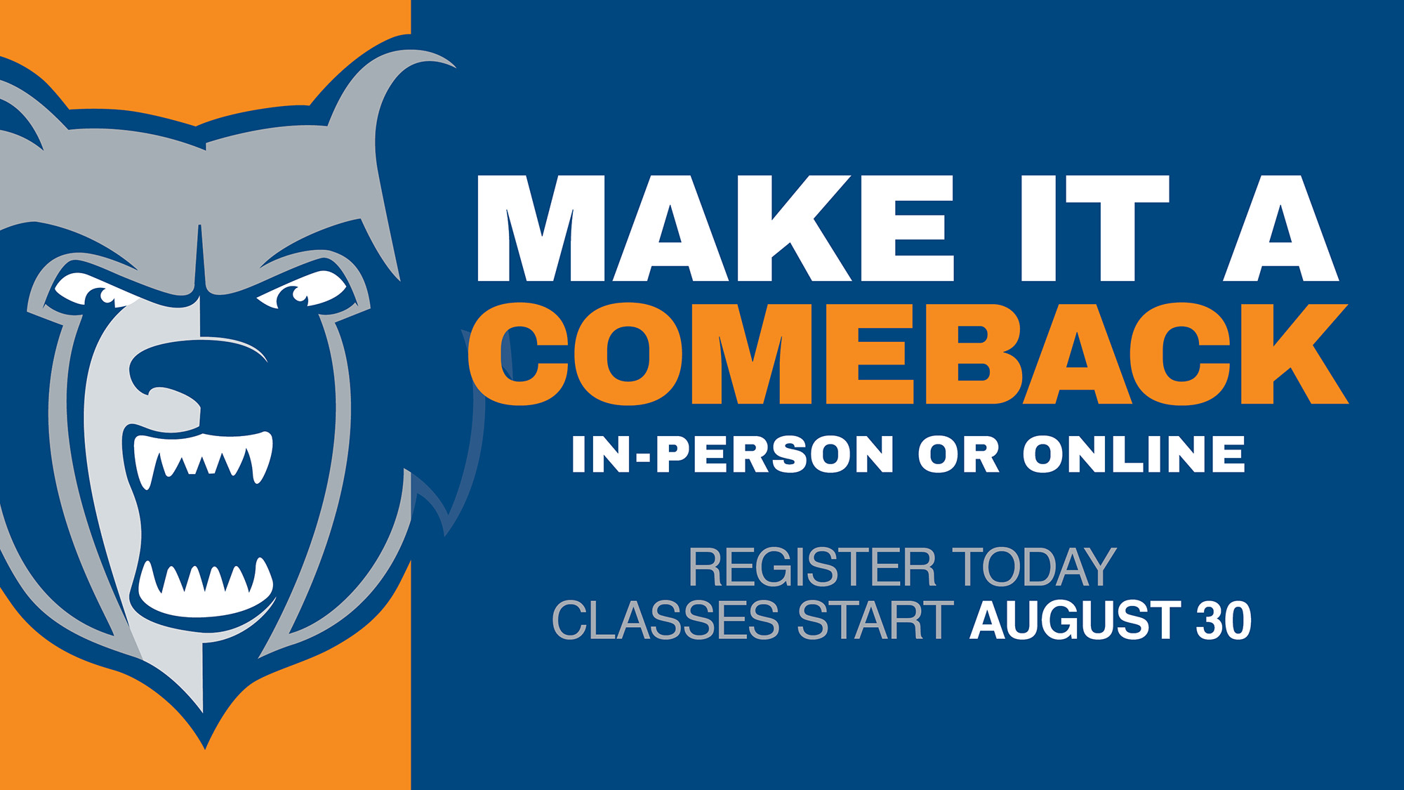 """A blue and orange text slide including the Bruin head logo and text that reads """"Make it a comeback. In-person or online. Register today. Classes start August 30."""""""