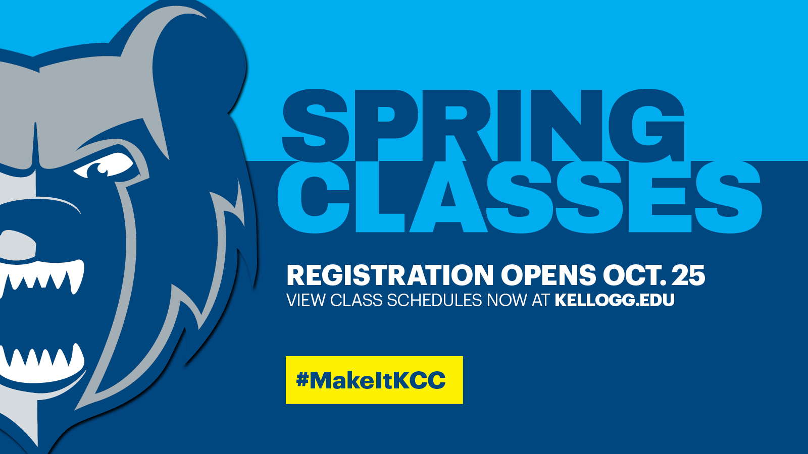 """The Bruin head logo on a text slide that reads """"Spring classes. Registration opens Oct. 25. View class schedules now at kellogg.edu. #MakeItKCC."""""""